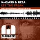 K-Klass & Reza -  Let The freak (Lauer & Canard feat Greg Note Remix)