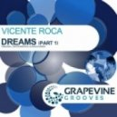 Vicente Roca - Dreams (Original Mix)