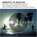 Ernesto vs Bastian - Who's The Starter 2012 (Original Revised)