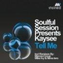 Soulful Session & Kaysee - Tell Me (Original Mix)