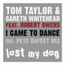 Gareth Whitehead, Tom Taylor ft. Robert Owens - I Came To Dance (Deepened Mix)