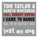Gareth Whitehead, Tom Taylor ft. Robert Owens - I Came To Dance (Pete Dafeet Vocal Mix)