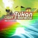 Tukan - Light a Rainbow (Kronixx 2 Step Remix)