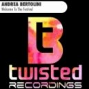 Andrea Bertolini - Welcome To The Festival (Original Mix)