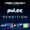 Ferry Corsten Pres Pulse - Rendition