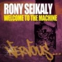 Rony Seikaly - Welcome To The Machine (Original Mix)