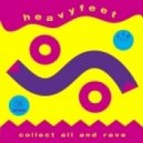 HeavyFeet - Collect All And Rave (Original Mix)