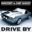 Danceboy Vs. Cary August - Drive By (Crystal Rock Club Remix)