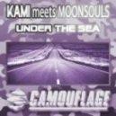 Kami Meets Moonsouls - Under The Sea (Original Mix)