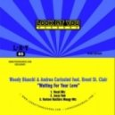 Woody Bianchi & Andrea Carissimi feat. Brent St. Clair - Waiting For Your Love (Vocal Mix)
