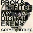 GOTYE - Somebody That I Used To Know (Prok & Fitch vs My Digital Enemy Booty)