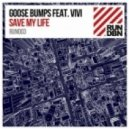 Goose Bumps feat. Vivi -  Save My Life (Original Mix)