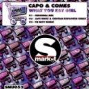 Capo & Comes - What You Say Girl(Original Mix)