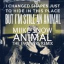Miike Snow - Animal (The Evolvers Remix)