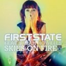 First State feat Sarah Howells - Skies On Fire (Original Mix)