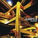 Juniper - Vertigo