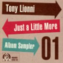 Tony Lionni - Just A Little More