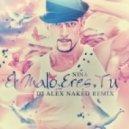 Nina - El Malo Eres Tu (DJ Alex Naked Remix)