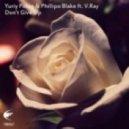 Yuriy Poleg & Phillipo Blake ft. V.Ray - Don't Give Up (Sanya Shelest remix)