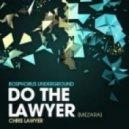 Chris Lawyer - Do The Lawyer (Mezara) (Original Mix)