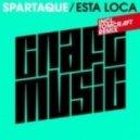Spartaque  - Esta Loca (Tomcraft Remix)