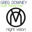 Greg Downey - Until Tomorrow (Original Mix)