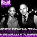 Jennifer Lopez feat. Pitbull - Dance Again (DJ KIRILLICH & DJ SHTOPOR Remix)