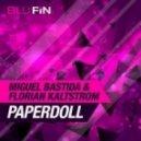 Miguel Bastida, Florian Kaltstrom - Paperdoll (Original Mix)