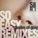 Shades Of Gray - So Easy (Disapia Remix)