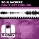 Souljackerz -   Can't Get Enough (Babysitters Remix)