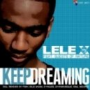Lele X Feat. Guests of Nature - Keep Dreaming (Beat Rebels Alternative Dub)