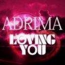 Adrima - Loving You (Adrima Single)