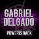 Gabriel Delgado - Power Is Back (Orginal Mix)