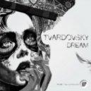 Tvardovsky - Dream (Original Mix)