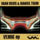 Daniel Trim, Iban Reus - Venus (Original Mix)