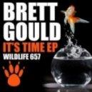Brett Gould - It's Time (Original Mix)