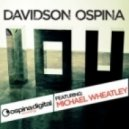 Davidson Ospina  - IOU Ft Michael Wheatley (Main Mix Inst Mix)