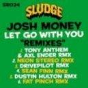 Josh Money - Let Go With You (Sean Finn Remix)