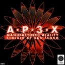 Ap3x - Manufactured Reality (Bad Tango Remix)