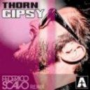 Thorn - Gipsy (Federico Scavo Remix)