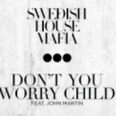 Swedish House Mafia  - Don't You Worry Child (Extended Mix)