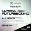 Matrix & Futurebound  - All I Know (feat Luke Bing - Indivision & Cosmic Remix)