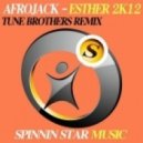 Afrojack - Esther 2K12 (Tune Brothers Remix)