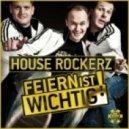 House Rockerz - Feiern Ist Wichtig (Davis Redfield Remix)