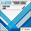 A Lister - Your Soul (Original Mix)