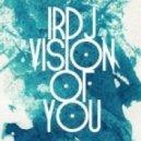 I.R.D.J - Vision Of You (Club Mix)