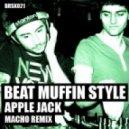 Beat Muffin Style - Apple Jack (Macho Remix)