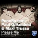 Paul Oakenfold, Poncho, Maxi Trusso - Please Me (Flesh & Bone Remix)
