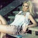 Andreea Banica - Could U (Radio Edit)