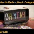 Stefan & Blade - Music Delegation (Sebx Edits)